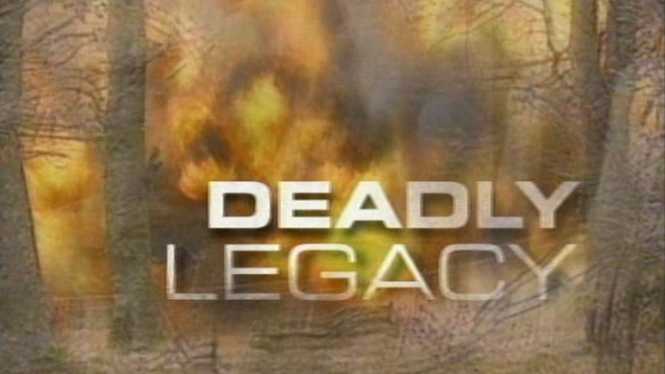 A Deadly Legacy